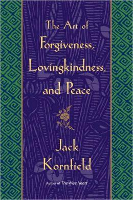 Forgiveness, LovingKindness and Peace