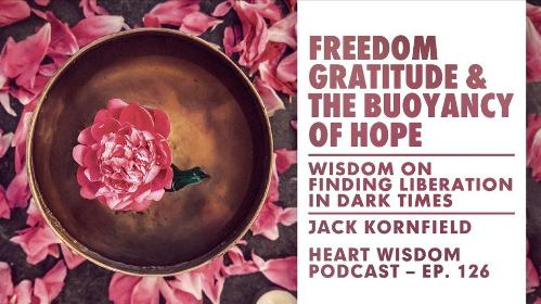 Heart Wisdom – Ep. 126 – Freedom, Gratitude, & the Buoyancy of Hope